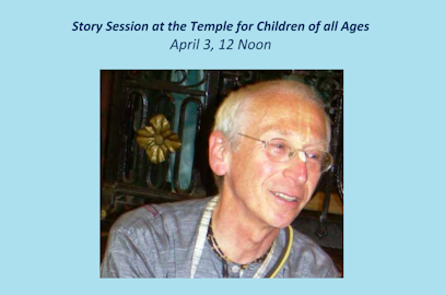Story Session at the Temple for Children of all Ages – April 3, 2016