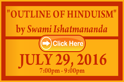 """Outline of Hinduism"" by Swami Ishatmananda – July 29, 2016"
