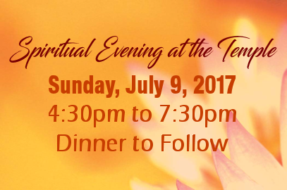 Spiritual Evening at the Temple – July 9, 2017